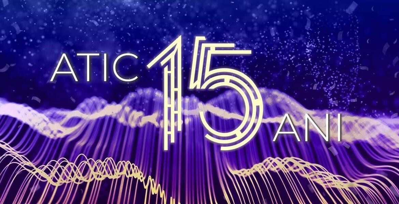ATIC la cea de-a 15-a aniversare. ATIC a avut o contribuție enormă la modificarea cadrului legal pentru dezvoltarea sectorului IT